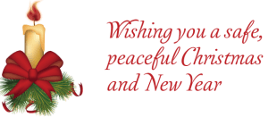 Wishing a safe, peaceful Christmas and New Year